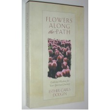 Flowers Along The Path By Ester Carls Dodgen Collected Wisdom Spiritual Journey