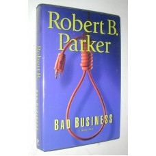 Bad Business a Novel By Robert B. Parker A Spencer Novel