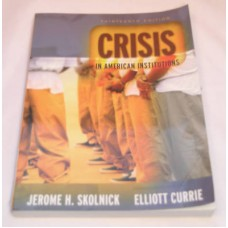 Crisis In American Instutitions Skolnick / Zinn 13 th ed 07 Text Book
