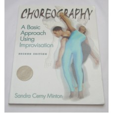 Choreography Basic Approach Using Improvisation 2nd Ed College Text Book