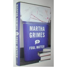Foul Matter a Novel by Martha Grime 2003