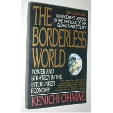 The Borderless World By Kenichi Ohmae Power Strategy Interlinked Economy Global