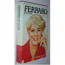 Ferraro My Story  By Geraldine A. Ferraro