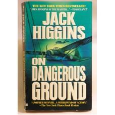 On Dangerous Ground A Novel By Jack Higgins