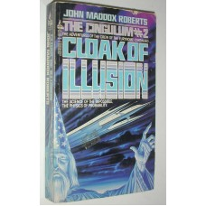 Cloak Of Illusion A Science Fiction Novel By John Maddox Roberts