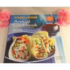 American Express Food & Wine Annual Cookbook 2011 Over 700 Recipes Dining & Entertaining
