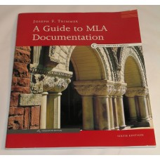 A Guide to MLA Documentation Sixth Edition Joseph F. Trimmer With APA Style