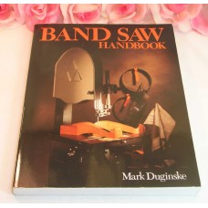 Band Saw Handbook By Mark Duginske 1989 Sterling Publishing Co